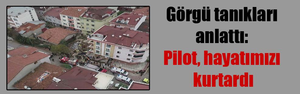 Görgü tanıkları anlattı: Pilot, hayatımızı kurtardı