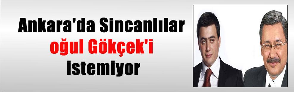 Ankara'da Sincanlılar oğul Gökçek'i istemiyor