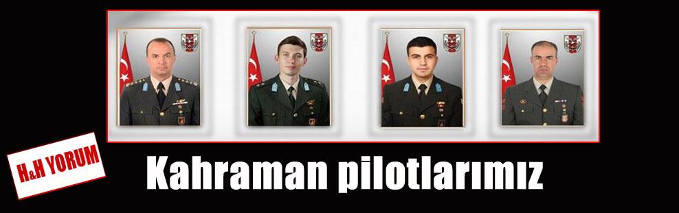 Kahraman pilotlarımız