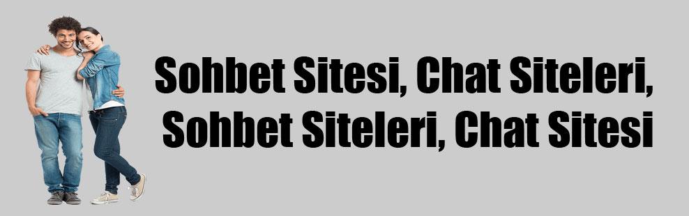Sohbet Sitesi, Chat Siteleri, Sohbet Siteleri, Chat Sitesi