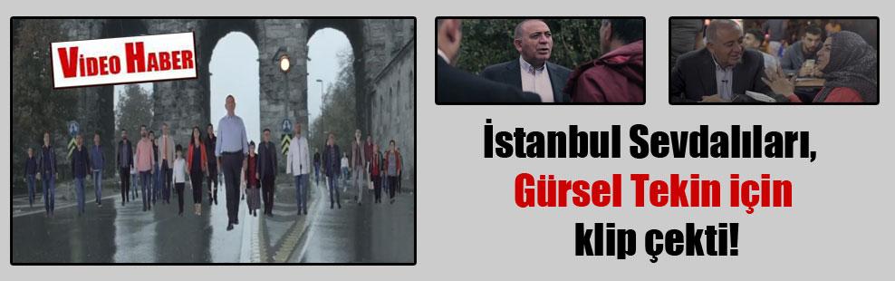 İstanbul Sevdalıları, Gürsel Tekin için klip çekti!