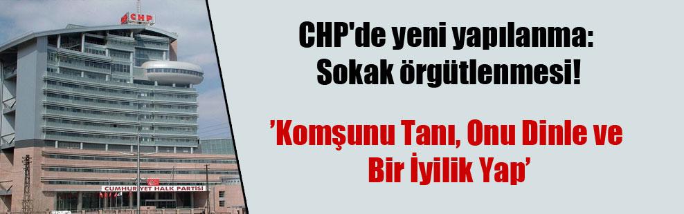 CHP'de yeni yapılanma: Sokak örgütlenmesi!