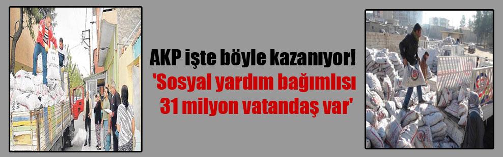 AKP işte böyle kazanıyor! 'Sosyal yardım bağımlısı 31 milyon vatandaş var'