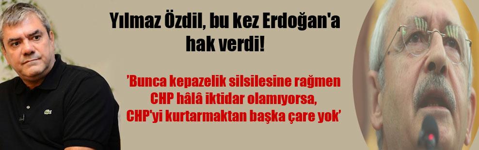 Yılmaz Özdil, bu kez Erdoğan'a hak verdi!