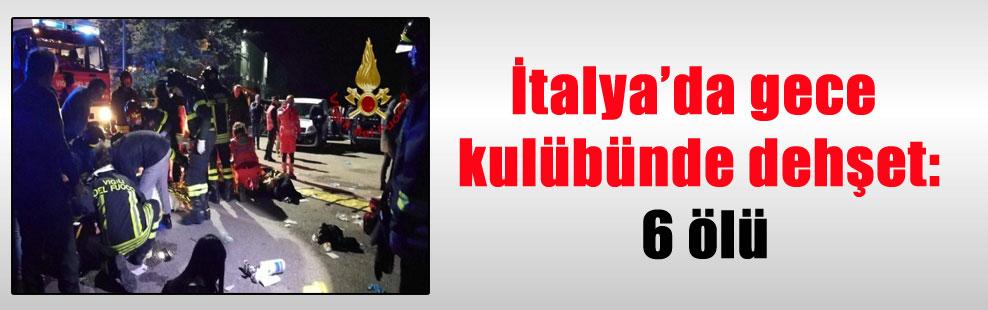 İtalya'da gece kulübünde dehşet: 6 ölü