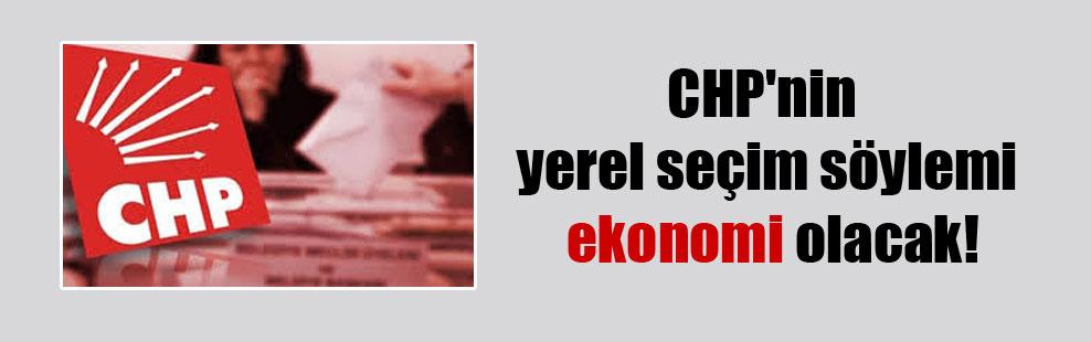 CHP'nin yerel seçim söylemi ekonomi olacak!