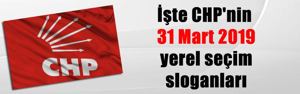 İşte CHP'nin 31 Mart 2019 yerel seçim sloganları