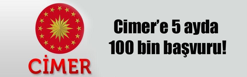 Cimer'e 5 ayda 100 bin başvuru!