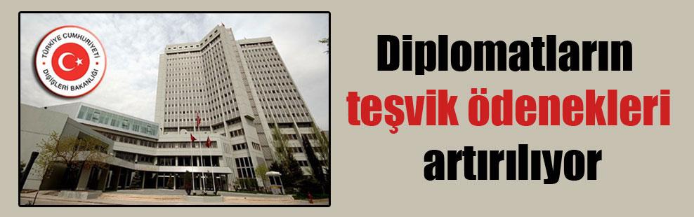 Diplomatların teşvik ödenekleri artırılıyor