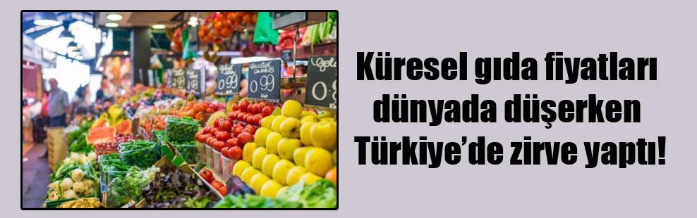 Küresel gıda fiyatları dünyada düşerken Türkiye'de zirve yaptı!