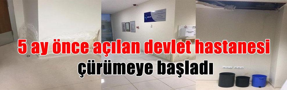 5 ay önce açılan devlet hastanesi çürümeye başladı