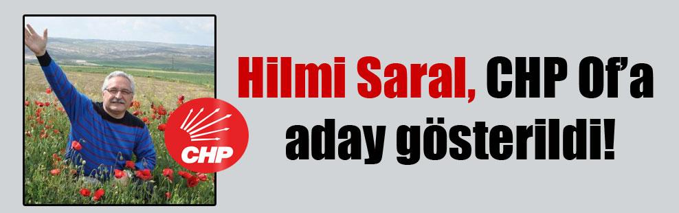 Hilmi Saral, CHP Of'a aday gösterildi!
