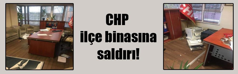 CHP ilçe binasına saldırı!