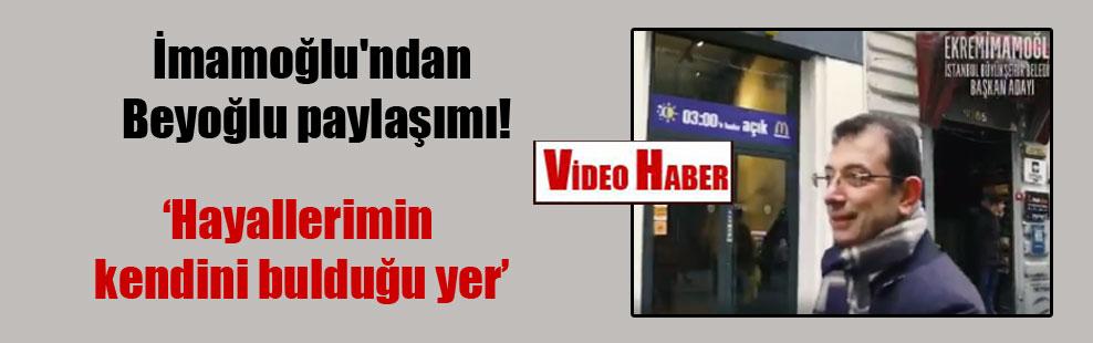 İmamoğlu'ndan Beyoğlu paylaşımı!