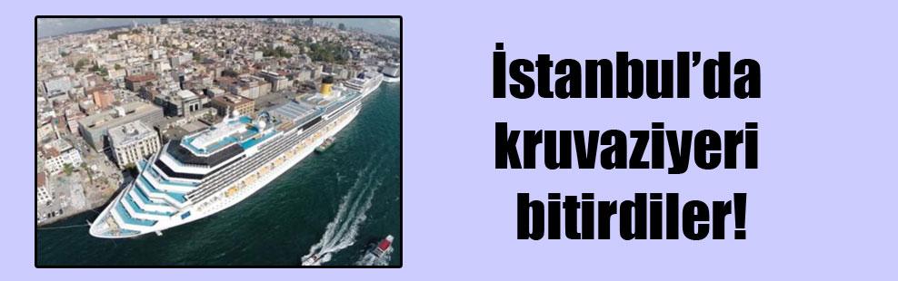 İstanbul'da kruvaziyeri bitirdiler!