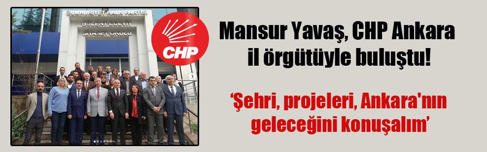 Mansur Yavaş, CHP Ankara il örgütüyle buluştu!