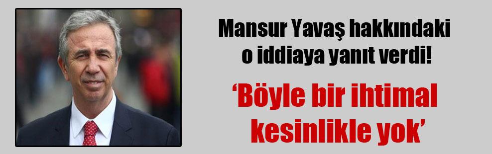 Mansur Yavaş hakkındaki o iddiaya yanıt verdi!