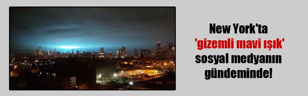New York'ta 'gizemli mavi ışık' sosyal medyanın gündeminde!