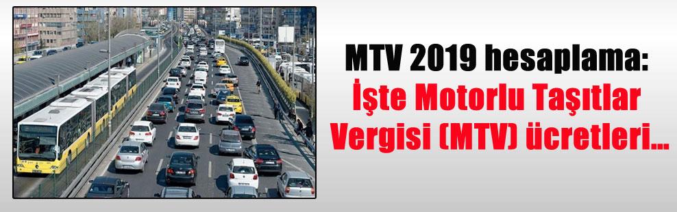 MTV 2019 hesaplama: İşte Motorlu Taşıtlar Vergisi (MTV) ücretleri…