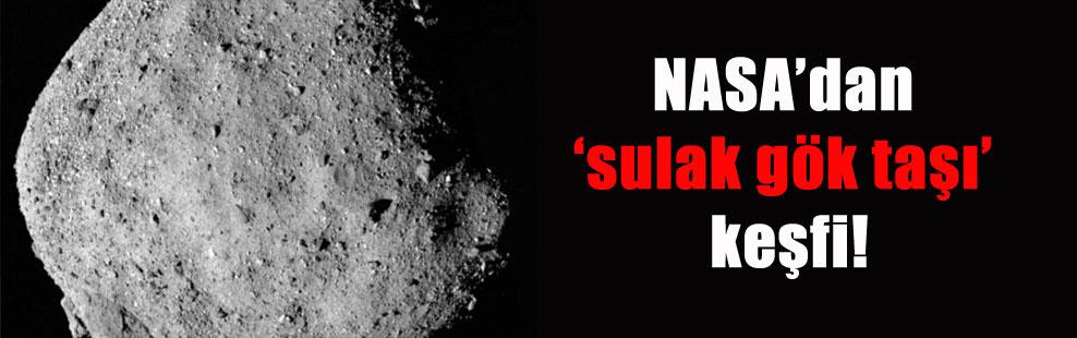 NASA'dan 'sulak gök taşı' keşfi!