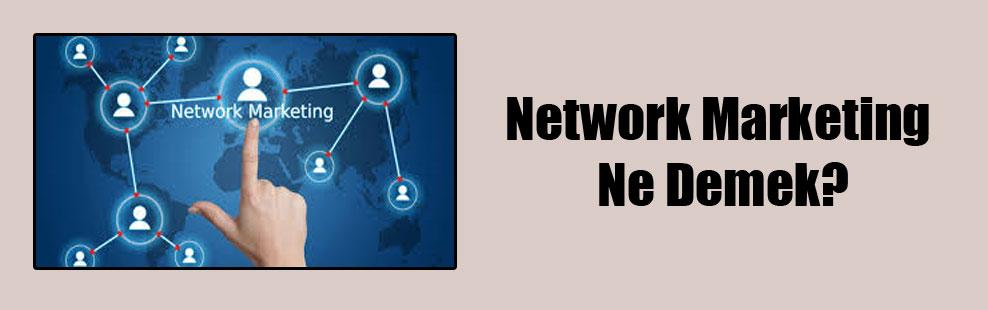 Network Marketing Ne Demek?