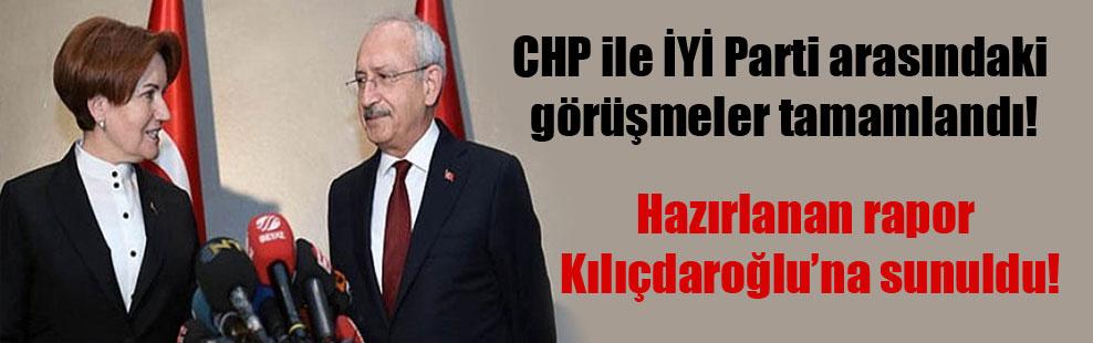 CHP ile İYİ Parti arasındaki görüşmeler tamamlandı!