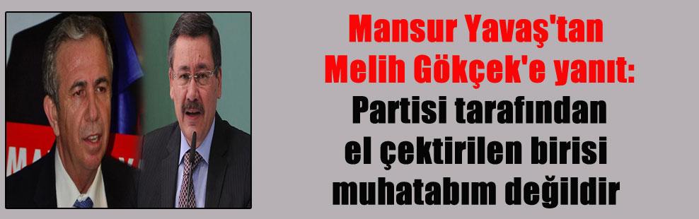 Mansur Yavaş'tan Melih Gökçek'e yanıt: Partisi tarafından el çektirilen birisi muhatabım değildir
