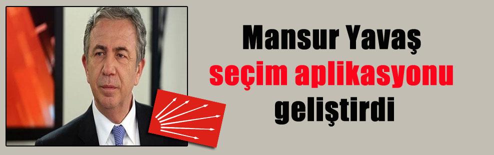 Mansur Yavaş seçim aplikasyonu geliştirdi