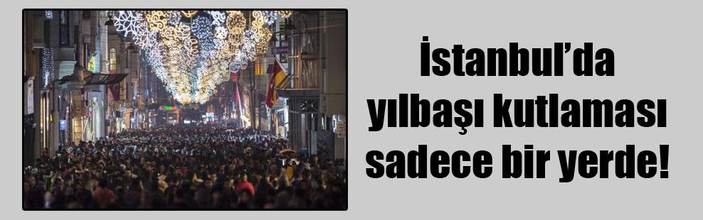 İstanbul'da yılbaşı kutlaması sadece bir yerde!