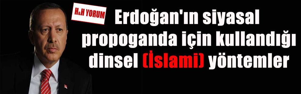 Erdoğan'ın siyasal propoganda için kullandığı dinsel (İslami) yöntemler