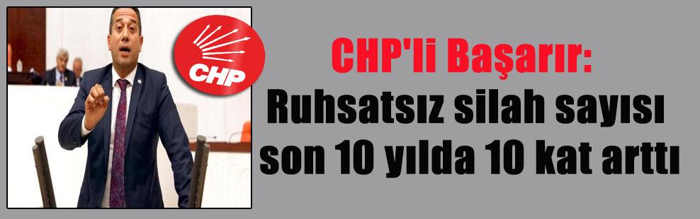 CHP'li Başarır: Ruhsatsız silah sayısı son 10 yılda 10 kat arttı
