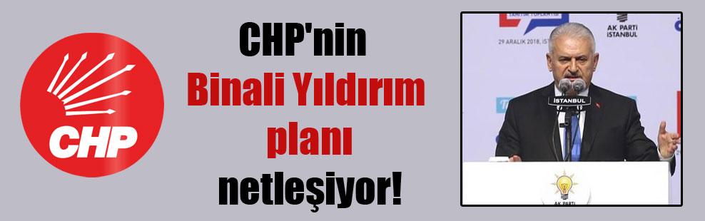 CHP'nin Binali Yıldırım planı netleşiyor!