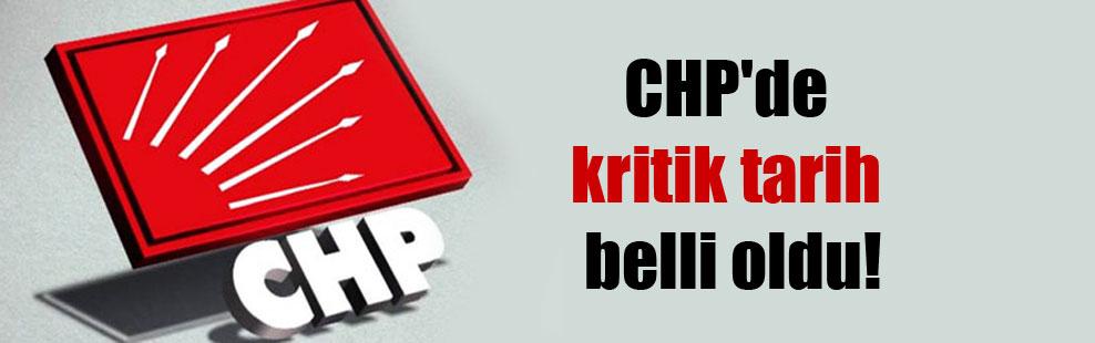 CHP'de kritik tarih belli oldu!