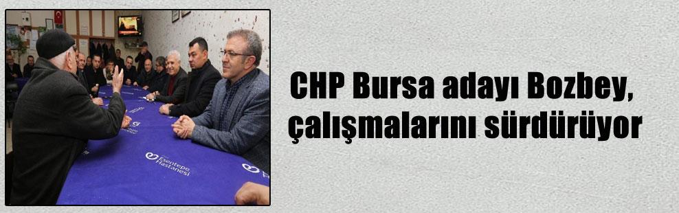 CHP Bursa adayı Bozbey, çalışmalarını sürdürüyor
