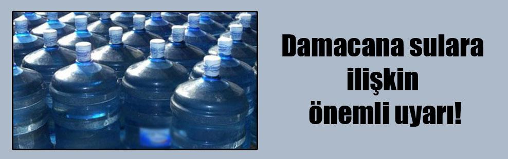 Damacana sulara ilişkin önemli uyarı!