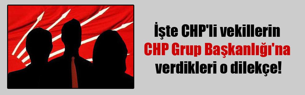 İşte CHP'li vekillerin CHP Grup Başkanlığı'na verdikleri o dilekçe!