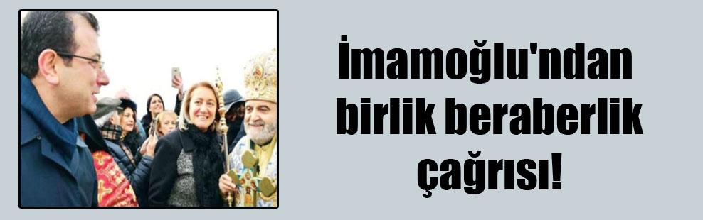 İmamoğlu'ndan birlik beraberlik çağrısı!