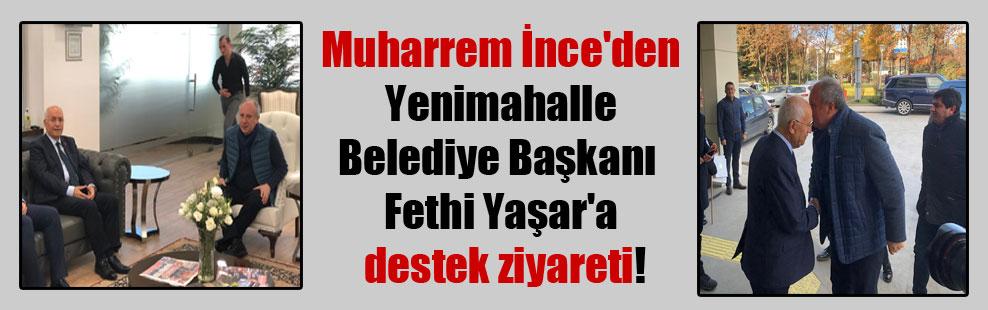 Muharrem İnce'den Yenimahalle Belediye Başkanı Fethi Yaşar'a destek ziyareti!