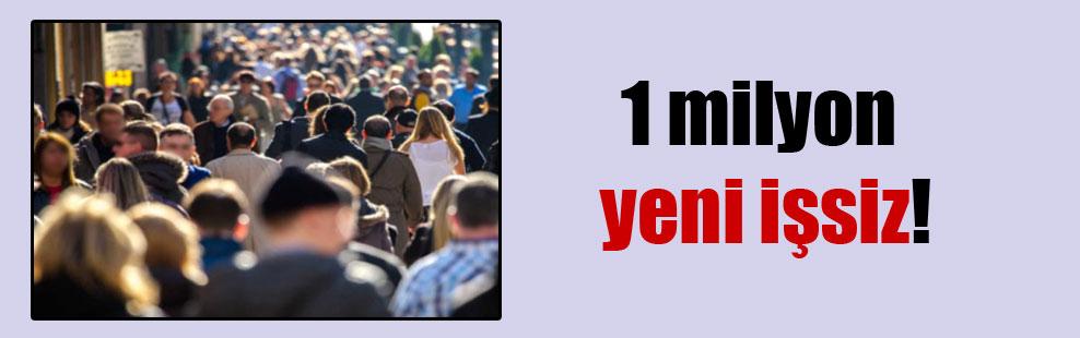 1 milyon yeni işsiz!