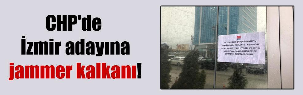 CHP'de İzmir adayına jammer kalkanı!