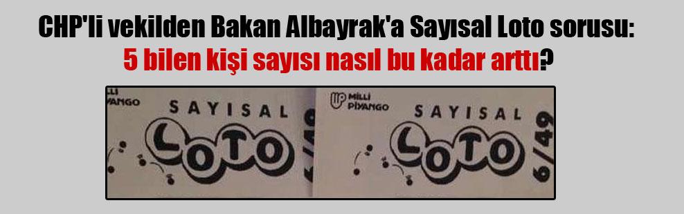 CHP'li vekilden Bakan Albayrak'a Sayısal Loto sorusu: 5 bilen kişi sayısı nasıl bu kadar arttı?