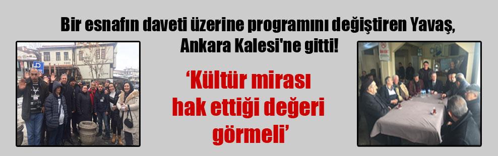 Bir esnafın daveti üzerine programını değiştiren Yavaş, Ankara Kalesi'ne gitti!