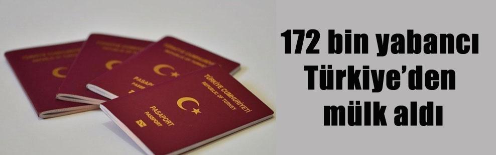 172 bin yabancı Türkiye'den mülk aldı
