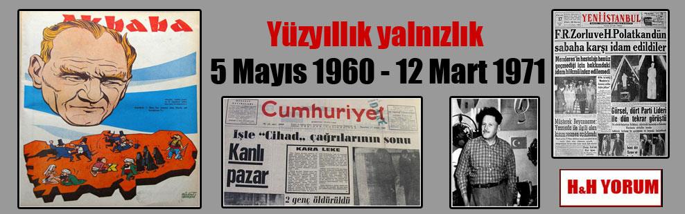 Yüzyıllık yalnızlık 5 Mayıs 1960 – 12 Mart 1971