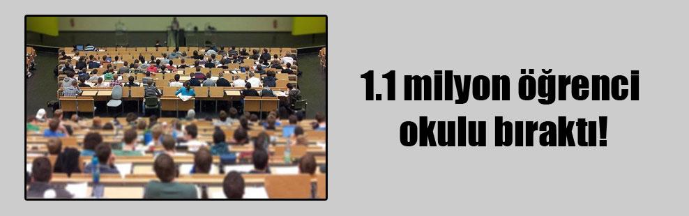 1.1 milyon öğrenci okulu bıraktı!