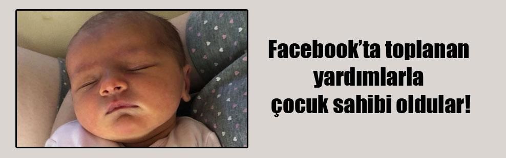 Facebook'ta toplanan yardımlarla çocuk sahibi oldular!