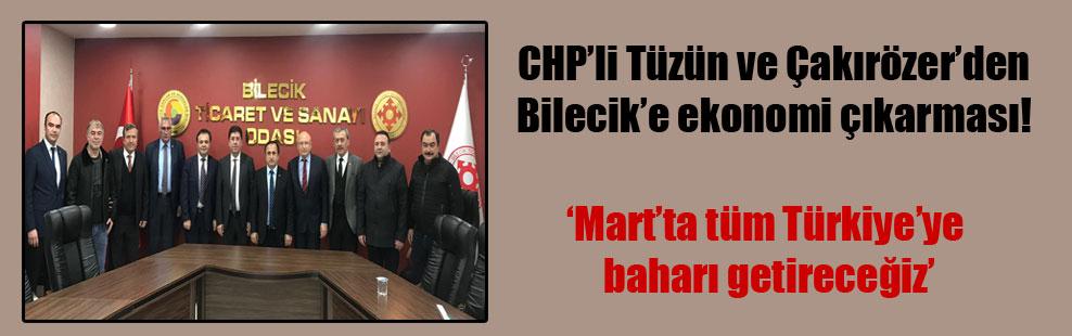 CHP'li Tüzün ve Çakırözer'den Bilecik'e ekonomi çıkarması!