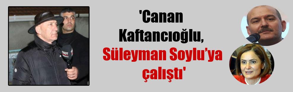 'Canan Kaftancıoğlu, Süleyman Soylu'ya çalıştı'