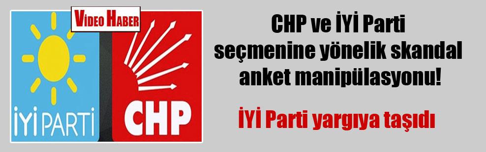 CHP ve İYİ Parti seçmenine yönelik skandal anket manipülasyonu!