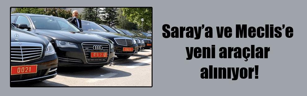 Saray'a ve Meclis'e yeni araçlar alınıyor!